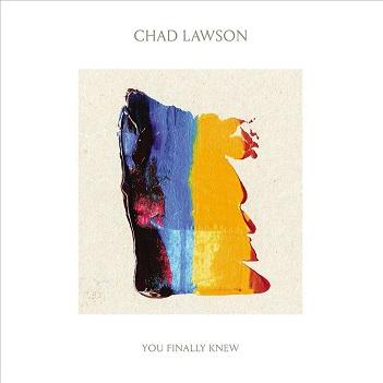 LAWSON, CHAD - YOU FINALLY KNEW