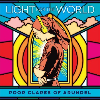 POOR CLARES OF ARUNDEL - LIGHT FOR THE WORLD