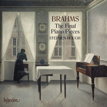 HOUGH, STEPHEN - BRAHMS: THE FINAL PIANO..