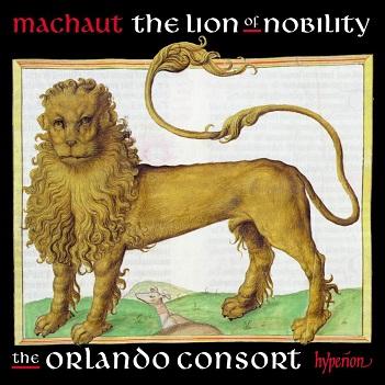 ORLANDO CONSORT - MACHAUT: THE LION OF..