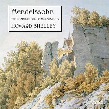 SHELLEY, HOWARD - MENDELSSOHN: THE..