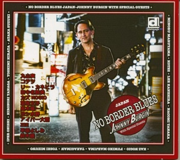 BURGIN, JOHNNY - NO BORDER BLUES