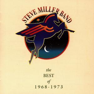 MILLER, STEVE -BAND- - BEST OF '68-'73