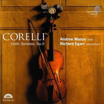 ANDREW MANZE (violin) & RICHARD EGARR (harpsichord) - VIOLIN SONATAS OP. 5