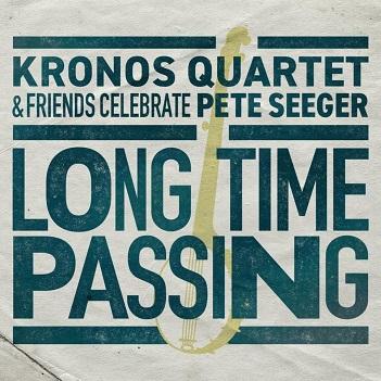 KRONOS QUARTET - LONG TIME PASSING
