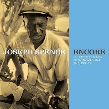 SPENCE, JOSEPH - ENCORE: UNHEARD..