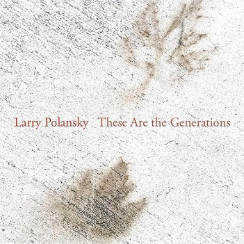 POLANSKY, LARRY - THERE ARE THE GENERATIONS