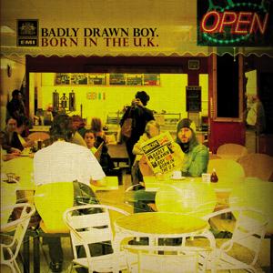 BADLY DRAWN BOY - BORN IN THE U.K.