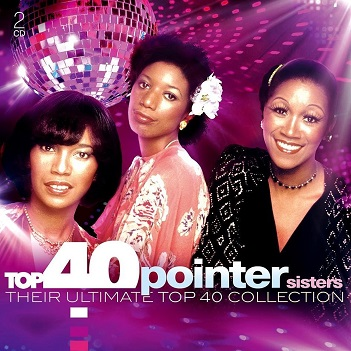 POINTER SISTERS - TOP 40 - THE POINTER SISTERS