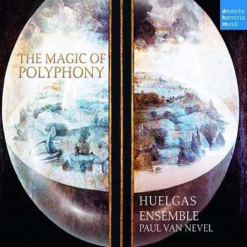 HUELGAS ENSEMBLE - MAGIC OF POLYPHONY