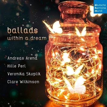 PERL, HILLE & CLARE WILKI - BALLADS WITHIN A DREAM
