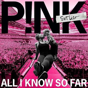 P!NK - ALL I KNOW SO FAR:..