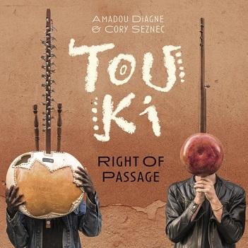 DIAGNE, AMADOU & CORY SEZ - TOUKI - RIGHT OF PASSAGE