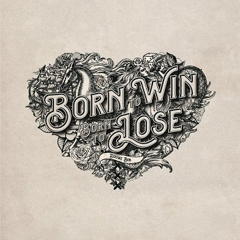 Douwe Bob - BORN TO WIN BORN TO LOOSE