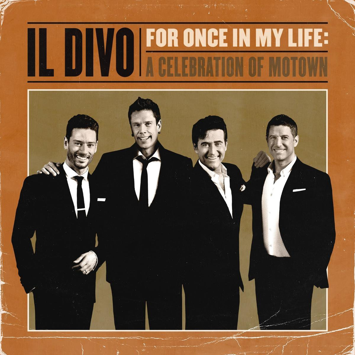 IL DIVO - FOR ONCE IN MY LIFE: A..
