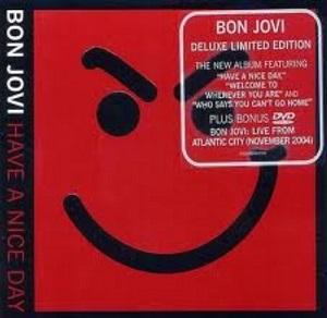 BON JOVI - HAVE A NICE DAY DELUXE LTD. ED. + BONUS TRACK + DVD