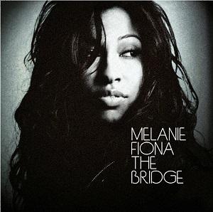 MELANIE FIONA - THE BRIDGE (debut album)