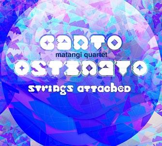 MATANGI QUARTET - CANTO OSTINATO/STRINGS AT