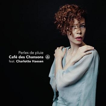 CAFE DES CHANSONS & CHARL - PERLES DE PLUIE
