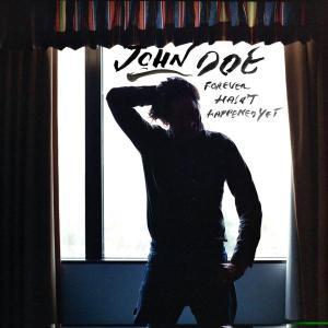 DOE, JOHN - FOREVER HASN'T HAPPENED..
