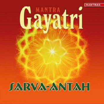 SARVA-ANTAH - MANTRA GAYATRI