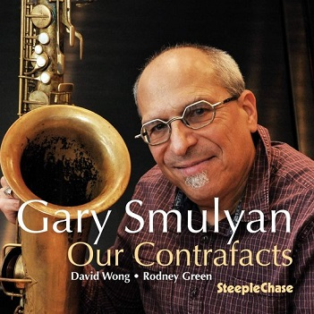 SMULYAN, GARY - OUR CONTRAFACTS