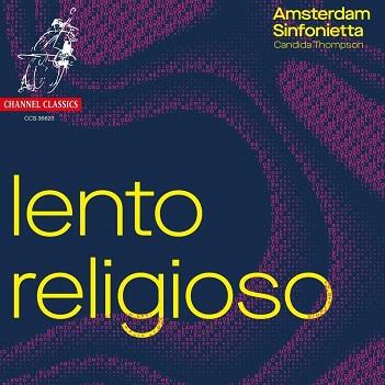 AMSTERDAM SINFONIETTA / C - LENTO RELIGIOSO