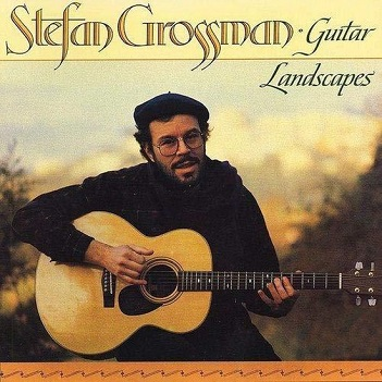 GROSSMAN, STEFAN - GUITAR LANDSCAPES