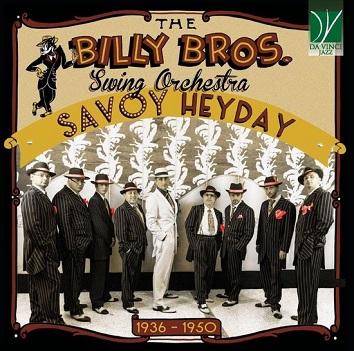 BILLY BROS. SWING ORCHEST - SAVOY HEYDAY 1936-1950
