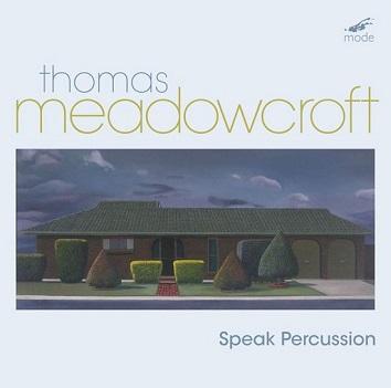 MEADOWCROFT, THOMAS - SPEAK PERCUSSION