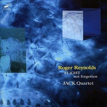 JACK QUARTET - ROGER REYNOLDS: FLIGHT..