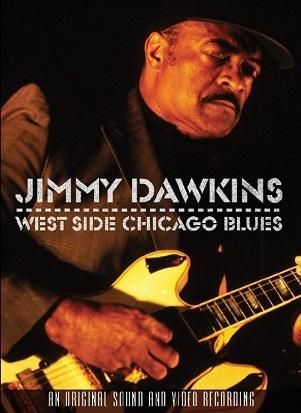 DAWKINS, JIMMY - WEST SIDE CHICAGO BLUES