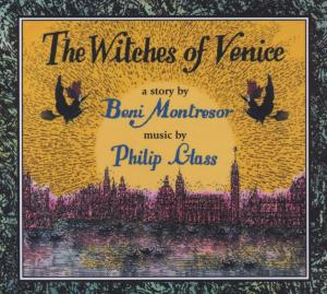 GLASS, PHILIP - WITCHES OF VENICE