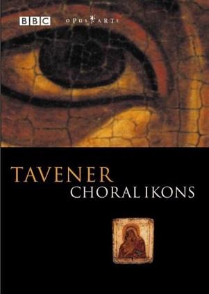 TAVENER, J. - CHORAL IKONS