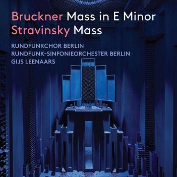 RUNDFUNKCHOR BERLIN - BRUCKNER/STRAVINSKY: MASS