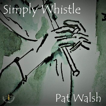 WALSH, PAT - SIMPLY WHISTLE