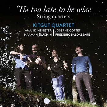 KITGUT QUARTET - 'TIS TOO LATE TO BE WISE