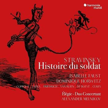 FAUST, ISABELLE / DOMINIQUE HORWITZ / ALEXANDER MELNIKOV - `HISTOIRE DU SOLDAT