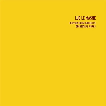 MASNE, LUC LE - ORCHESTRAL WORKS