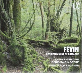 DOULCE MEMOIRE/DENIS RAIS - FEVIN: REQUIEM D'ANNE..