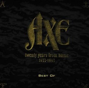 AXE - TWENTY YEARS FROM HOME 1977 - 1997
