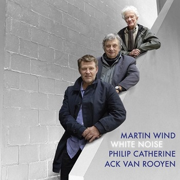 Martin Wind/Philip Catherine/Ack va - WHITE NOISE