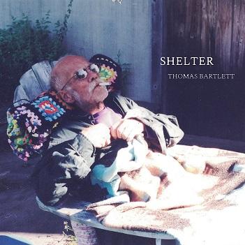 BARTLETT, THOMAS - SHELTER