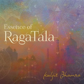 BHAMRA, KULJIT - ESSENCE OF RAGA TALA