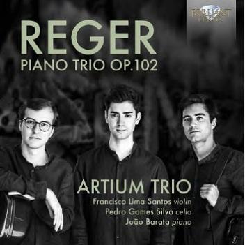 ARTIUM TRIO - REGER: PIANO TRIO OP.102