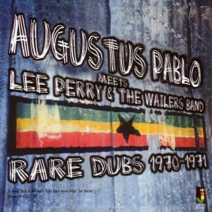 PABLO, AUGUSTUS - MEETS LEE PERRY & WAILERS