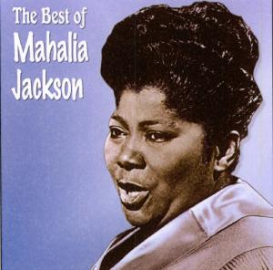 JACKSON, MAHALIA - BEST OF