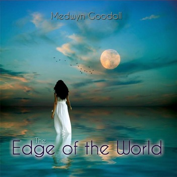GOODALL, MEDWYN - EDGE OF THE WORLD