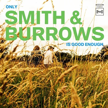 SMITH & BURROWS - ONLY SMITH & BURROWS IS..