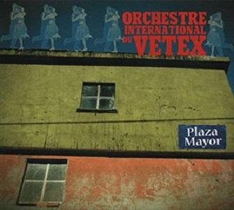 ORCHESTRE INTERNATIONAL DU VETEX - PLAZA MAYOR